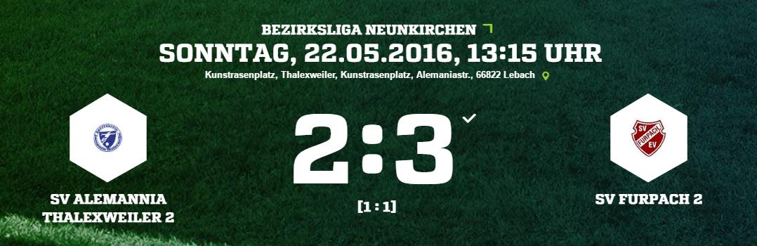 SV Alemannia Thalexweiler 2   SV Furpach 2 Ergebnis  Bezirksliga   Herren   22.05.2016