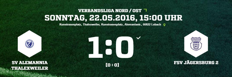 SV Alemannia Thalexweiler   FSV Jägersburg 2 Ergebnis  Verbandsliga   Herren   22.05.2016